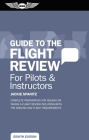Guide to the Flight Review for Pilots & Instructors: Complete Preparation for Issuing or Taking a Flight Review Including Both the Ground and Flight R (Oral Exam Guide) Cover Image