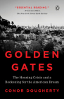 Golden Gates: The Housing Crisis and a Reckoning for the American Dream Cover Image
