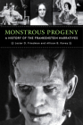 Monstrous Progeny: A History of the Frankenstein Narratives Cover Image
