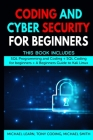 Coding and Cyber Security for Beginners: This Book Includes: SQL Programming and Coding + SQL Coding for beginners + A Beginners Guide to Kali Linux Cover Image