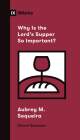 Why Is the Lord's Supper So Important? Cover Image