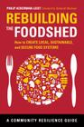 Rebuilding the Foodshed: How to Create Local, Sustainable, and Secure Food Systems Cover Image