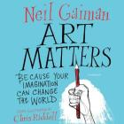 Art Matters Lib/E: Because Your Imagination Can Change the World Cover Image