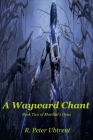 A Wayward Chant: Book Two of Mordiar's Opus Cover Image