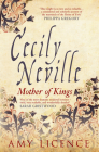 Cecily Neville: Mother of Kings Cover Image