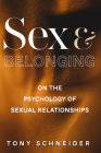 Sex and Belonging: On the Psychology of Sexual Relationships Cover Image