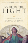 Come to the Light: Reflections on the Gospel of John Cover Image