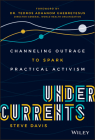 Undercurrents: Channeling Outrage to Spark Practical Activism Cover Image