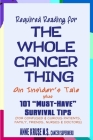 Required Reading for The Whole Cancer Thing: An Insider's Tale Plus 101