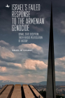 Israel's Failed Response to the Armenian Genocide: Denial, State Deception, Truth Versus Politicization of History (Holocaust: History and Literature) Cover Image