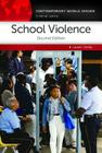 School Violence: A Reference Handbook, 2nd Edition (Contemporary World Issues) Cover Image