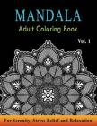 Mandala Adult Coloring Book: Astonishing Mandala Art Patterns & Designs for Relaxation, Meditation, Mindfulness, Happiness, and Stress Relief - Col Cover Image