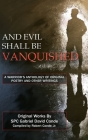 And Evil Shall Be Vanquished: A Warrior's Anthology of Original Poetry and Other Writings Cover Image