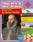 Explore with Sir Walter Raleigh (Travel with the Great Explorers) Cover Image