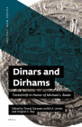 Dinars and Dirhams: Festschrift in Honor of Michael L. Bates Cover Image