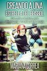 Creando a una Estrella del Beisbol: Una guia completa para desbloquear el potencial de tu hijo Cover Image