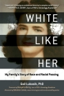 White Like Her: My Family's Story of Race and Racial Passing Cover Image