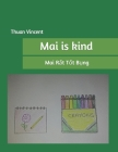 Mai is kind: Mai Rất Tốt Bụng Cover Image