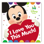 Disney Baby I Love You This Much! Cover Image