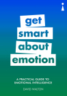A Practical Guide to Emotional Intelligence: Get Smart about Emotion (Practical Guides) Cover Image