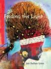 Feeding the Light- by Jaki Shelton Green Cover Image