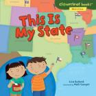 This Is My State (Cloverleaf Books (TM) -- Where I Live) Cover Image