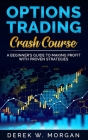 Options Trading Crash Course: A Beginner's Guide To Making Profit With Proven Strategies Cover Image