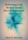 Performing Early Modern Drama Beyond Shakespeare: Edward's Boys Cover Image