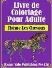 Livre de Coloriage Pour Adulte: Thème Les Chevaux Cover Image