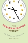 The Procrastination Economy: The Big Business of Downtime Cover Image