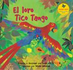 El Loro Tico Tango = The Parrot Tico Tango Cover Image