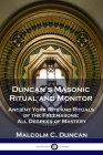 Duncan's Masonic Ritual and Monitor: Ancient York Rite and Rituals of the Freemasons; All Degrees of Mastery Cover Image
