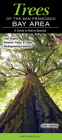 Trees of the San Francisco Bay a Guides to Common Native Speciesy Area Cover Image