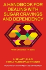 A HANDBOOK FOR DEALING WITH SUGAR CRAVINGS AND DEPENDENCY. NCWC's NUTRITION 101 SERIES Cover Image