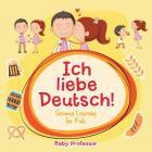 Ich liebe Deutsch! - German Learning for Kids Cover Image