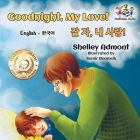 Goodnight, My Love! (English Korean Children's Book): Bilingual Korean book for kids (English Korean Bilingual Collection) Cover Image