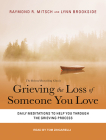 Grieving the Loss of Someone You Love: Daily Meditations to Help You Through the Grieving Process Cover Image