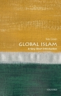 Global Islam: A Very Short Introduction (Very Short Introductions) Cover Image