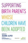 Supporting Birth Parents Whose Children Have Been Adopted Cover Image