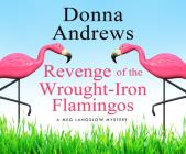 Revenge of the Wrought-Iron Flamingos (Meg Langslow Mysteries #3) Cover Image