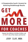 Get More: A Championship coach's Formula for Achieving Breakthrough Results Cover Image