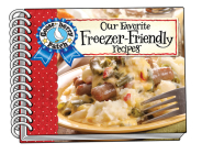 Our Favorite Freezer-Friendly Recipes (Our Favorite Recipes Collection) Cover Image