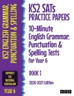 KS2 SATs Practice Papers 10-Minute English Grammar, Punctuation and Spelling Tests for Year 6: Book I (2020-2021 Edition) Cover Image