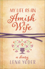 My Life as an Amish Wife: A Diary (Plain Living) Cover Image