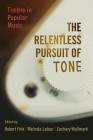 Relentless Pursuit of Tone: Timbre in Popular Music Cover Image