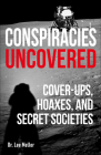 Conspiracies Uncovered: Discover the World's Biggest Secrets (True Crime Uncovered) Cover Image