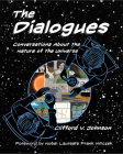 The Dialogues: Conversations about the Nature of the Universe Cover Image