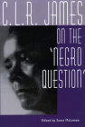 C. L. R. James on the Negro Question Cover Image