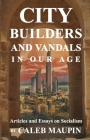 City Builders And Vandals In Our Age Cover Image