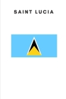 Saint Lucia: Country Flag A5 Notebook to write in with 120 pages Cover Image